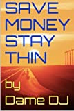 img - for save money stay thin book / textbook / text book