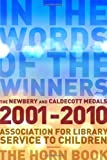 In the Words of the Winners: The Newbery and Caldecott Medals, 2001-2010