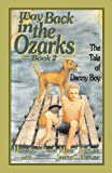Way Back in the Ozarks Book 2: The Tale of Danny Boy (Country Classic) (0929292383) by Hefley, James C.
