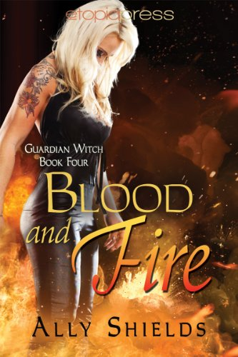 Book: Blood and Fire (Guardian Witch) by Ally Shields
