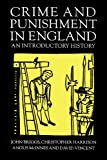 Crime and Punishment in England, 1100-1990: An Introductory History (0312163312) by Briggs, John