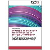 Estrategia de Evaluación Profesoral desde un Enfoque Desarrollador: En el PFG. Gestión Social del Desarrollo Local...