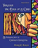 img - for Through the Eyes of a Child: An Introduction to Children's Literature (6th Edition) 6th edition by Norton, Donna E., Norton, Saundra (2002) Hardcover book / textbook / text book