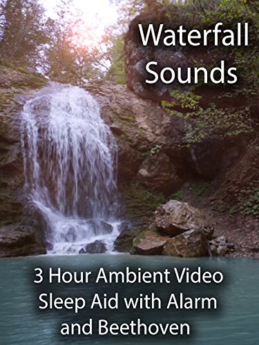 Waterfall Sounds 3 Hour Ambient Video Sleep Aid with Alarm and Beethoven