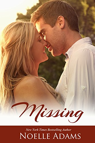 This Price Can't Last… 99 Cents eBook Alert! Bestselling Author Noelle Adams's Sexy Romance Missing – On Sale For a Limited Time
