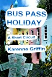 img - for Bus Pass Holiday: A Short Circuit (Volume 1) book / textbook / text book