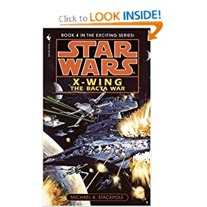 The Bacta War (Star Wars: X-Wing Series, Book 4) by