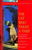 The Cat Who Tailed a Thief (A Jim Qwilleran Feline Whodunnit)