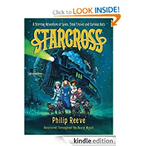 Kindle Book Bargains: Starcross: A Stirring Adventure of Spies, Time Travel and Curious Hats (Larklight), by Philip Reeve. Publisher: Bloomsbury USA Childrens; 1 edition (October 1, 2011)