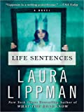 Life Sentences LP: A Novel (0061719927) by Lippman, Laura
