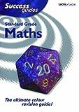 Standard Grade Success Guide in Maths (Success Guides)