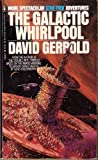 The Galactic Whirlpool (0553142429) by David Gerrold