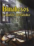 Buiakesos : le guardie del giudice : romanzo storico