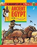 img - for Ancient Egypt (Soldier's Life) book / textbook / text book