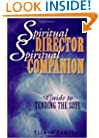 Spiritual Director, Spiritual Companion: Guide to Tending the Soul