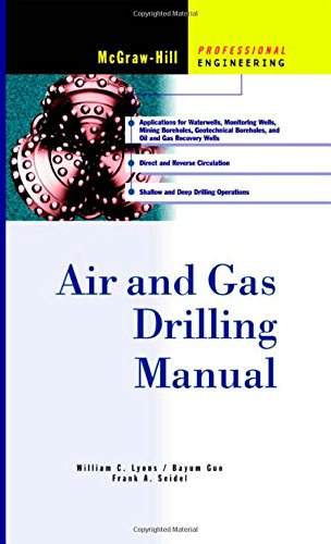 Air and Gas Drilling Manual, by William C. Lyons