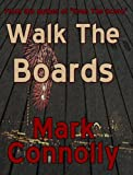 img - for Walk The Boards book / textbook / text book