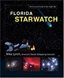 Mike Lynch Florida Starwatch (Starwatch: The Essential Guide to Our Night Sky)