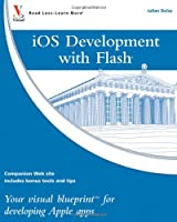 iOS Development with Flash: Your visual blueprint for developing Apple apps ebook download