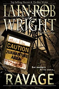 Ravage: An Apocalyptic Horror Novel by Iain Rob Wright ebook deal