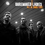 Barenaked Ladies All In Good Time