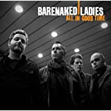 All In Good Timeby Barenaked Ladies
