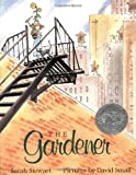 The Gardener (Caldecott Honor Award) (0374325170) by Stewart, Sarah