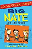 Big Nate: Here Goes Nothing by Lincoln Peirce (Aug 10 2012)