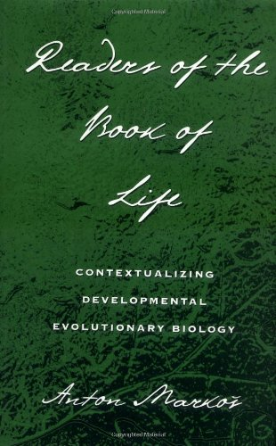 Readers of the Book of Life: Contextualizing Developmental Evolutionary Biology