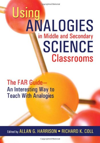 Using Analogies In Middle And Secondary Science Classrooms: The Far Guide - An Interesting Way To Teach With Analogies