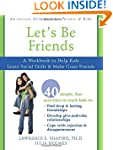 Let's Be Friends: A Workbook to Help...