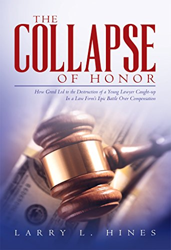 The Collapse of Honor: How Greed Led to the Destruction of a Young Lawyer Caught-up In a Law Firm's Epic Battle Over Compensation (The Dark Side of Our Justice System Book 3) (Amazon Honor System compare prices)