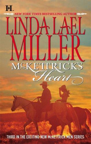 McKettrick's Heart (McKettrick Men Series #3), Linda Miller
