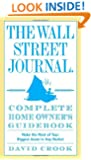 The Wall Street Journal. Complete Home Owner's Guidebook: Make the Most of Your Biggest Asset in Any Market