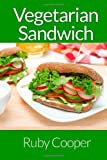 Vegetarian Sandwiches (Cookbooks) (Volume 3)