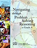 Navigating Through Problem Solving and Reasoning in Grade 4 (Principles and Standards for School Mathematics Navigations)