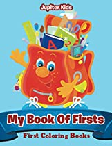 My Book Of Firsts: First Coloring Books (toddler Coloring And Art Book Series)