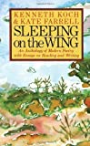 Sleeping on the Wing: An Anthology of Modern Poetry with Essays on Reading and Writing 1st (first) Edition by Koch, Kenneth, Farrell, Kate published by Vintage (1982)