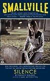 Smallville: Silence (Smallville (Warner)) (0446613592) by Holder, Nancy