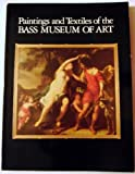 img - for PAINTINGS and TEXTILES of the BASS MUSEUM of ART: Selections from the Collection. book / textbook / text book