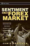 img - for Sentiment in the Forex Market: Indicators and Strategies To Profit from Crowd Behavior and Market Extremes book / textbook / text book