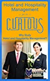 img - for Hotel and Hospitality Management for the Curious: Why Study Hotel and Hospitality Management? (A Decision-Making Guide to College Major, Research & Scholarships, ... for the College Students and Their Parents) book / textbook / text book