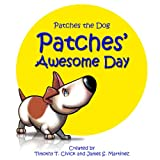 img - for Patches' Awesome Day (Patches the Dog) (Volume 1) book / textbook / text book