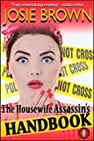 The Housewife Assassin's Handbook (a humorous romantic mystery) (Book #1: Housewife Assassin Series)
