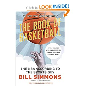 The Book of Basketball: The NBA According to The Sports Guy by Bill Simmons and Malcolm Gladwell