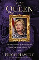 """The Queen: The Epic Ambition of Hillary and the Coming of a Second """"Clinton Era"""""""