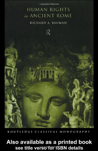 Human Rights in Ancient Rome (Routledge Classical Monographs)