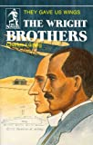 The Wright Brothers: They Gave Us Wings (Sowers World Heroes Series)