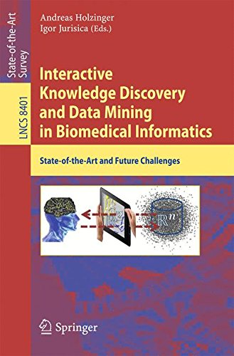 Interactive Knowledge Discovery And Data Mining In Biomedical Informatics: State-Of-The-Art And Future Challenges (Lecture Notes In Computer Science / ... Applications, Incl. Internet/Web, And Hci)