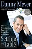 Setting the Table: The Transforming Power of Hospitality in Business (0060742755) by Danny Meyer